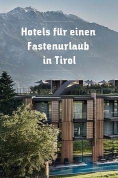 Ob Heilfasten, Basenfasten oder eine andere Fastenkur – das geht auch im Urlaub in Tirol. Hier finden Sie die schönsten Hotels für den Fastenurlaub » Design Hotel, Bali, Wellness, Mansions, House Styles, Travel, Beautiful Hotels, Viajes, Manor Houses