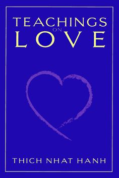 Teachings on Love by Thich Nhat Hanh.