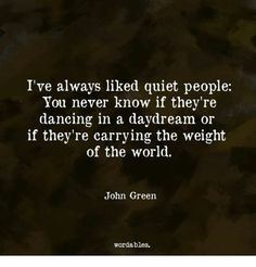 668a5195fe0 Image result for i ve always liked quiet people john green