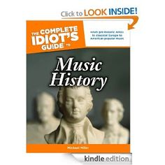 Amazon.com: The Complete Idiot's Guide to Music History eBook: Michael Miller: Books
