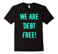 Men's WE ARE DEBT FREE Large Black DANALOUR DANALOUR https://www.amazon.com/dp/B06XVYJ8LQ/ref=cm_sw_r_pi_awdb_x_QVf2yb3A20PMC