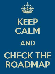 Keep Calm and Check the Roadmap; Advice from a product manager ...