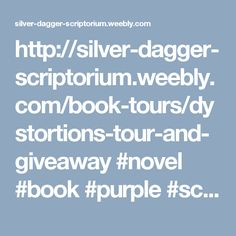 http://silver-dagger-scriptorium.weebly.com/book-tours/dystortions-tour-and-giveaway #novel #book #purple #scifi #fiction #space #author #writer #mystery #giveaway #romance