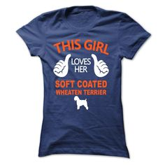This Girl Loves Her Soft Coated Wheaten Terrier Limited Edition!