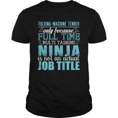 FOLDING-MACHINE TENDER Ninja T-shirt #jobs #tshirts #FOLDING #gift #ideas #Popular #Everything #Videos #Shop #Animals #pets #Architecture #Art #Cars #motorcycles #Celebrities #DIY #crafts #Design #Education #Entertainment #Food #drink #Gardening #Geek #Hair #beauty #Health #fitness #History #Holidays #events #Home decor #Humor #Illustrations #posters #Kids #parenting #Men #Outdoors #Photography #Products #Quotes #Science #nature #Sports #Tattoos #Technology #Travel #Weddings #Women