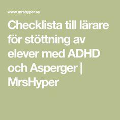 Checklista till lärare för stöttning av elever med ADHD och Asperger | MrsHyper