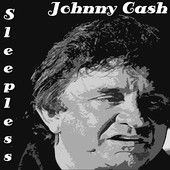 Sleepless – Johnny Cash | Music Tunes Videos -The Music Entertainment of the 21st Century