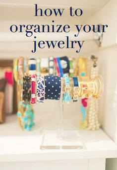 How to organize your jewelry.