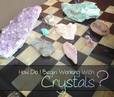 How Do I Begin Working With Crystals?   Be Your Own Goddess