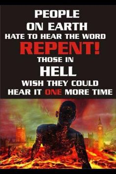Repent Now the Christ is calling all to Repentances while there is still a little time left. America Repent now for much shedding of blood is on your hands not just of your own nation but others as well the Christ is calling you to Repentances he saying he is coming quickly I said he is coming quickly quickly get your houses in order this is for all not just those that are lost but his body to. The warning have gone forth lord it is finish it is done!!!