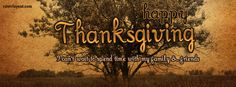 Facebook Cover Happy Thanksgiving Spend Time With Family Friends CoverLayout.com Facebook Timeline Photos, Facebook Header, Timeline Cover Photos, Facebook Quotes, Facebook Profile, Thanksgiving Facebook Covers, Happy Thanksgiving, Fb Covers, Family Quotes