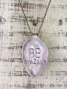 """Really, is there any other way to be? Be amazing with this vintage hand stamped spoon with a bent handle. Comes with a 24"""" ball chain. ~The item pictured is a sample. We create to order, individually"""