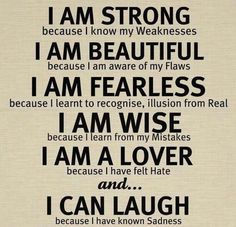 I am Strong, Beautiful, Fearless, Wise...