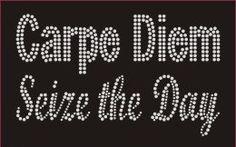 CARPE DIEM Seize the Day Rhinestone Design by BlingnPrintStreet