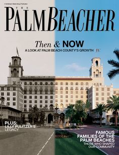 See how Palm Beach has grown in our historical issue.
