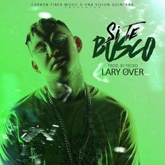 Lary Over - Si Te Busco Lary Over, Carbon Fiber, Rap, Hip Hop, Movies, Movie Posters, Frases, Backgrounds, Musica