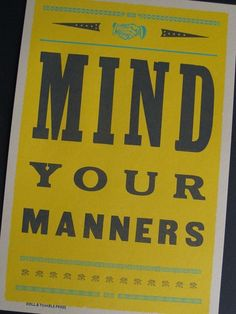 'Mind Your Manners' Letterpress Poster from I Love Retro | Made By | £29.95 | Bouf