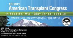 ATC 2013 American Transplant Congress 씨애틀 미국 이식 학회