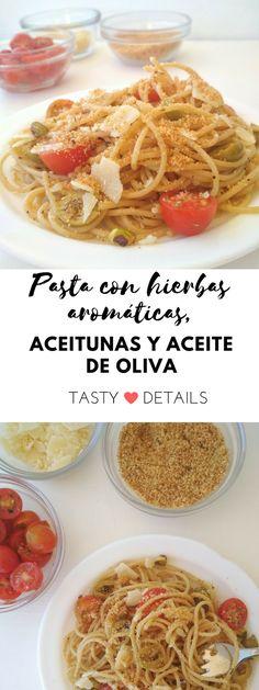 Pasta con hierbas aromáticas, aceitunas y aceite de oliva | Receta sencilla de pasta, original y con mucho sabor | Tasty details #receta #pasta
