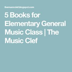 5 Books for Elementary General Music Class Preschool Music Activities, Music Class, Elementary Music, Books, Libros, Book, Primary Music, Book Illustrations, Libri