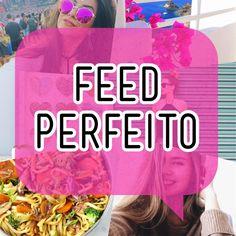 Como ter um Feed Perfeito : Passo a Passo