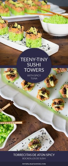 An original and delicious sushi appetize: teeny tiny tuna towers! - Un bocadillo de sushi muy original: torrecitas de sushi de atun spicy