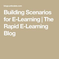 Building Scenarios for E-Learning | The Rapid E-Learning Blog