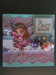 """Gorgeous birthday Card using """"Rory Fairy stamp"""" by kith and kin stamp company."""