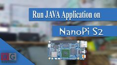 JAVA Applications on NanoPi S2 | NanoPi S2