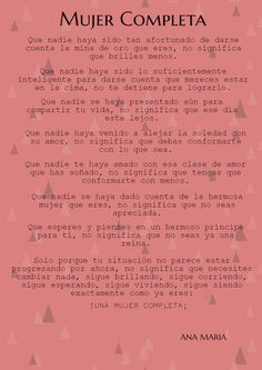 ANA MARIA: UNA MUJER COMPLETA Love Yourself Quotes, Self Love Quotes, Mom Quotes, True Quotes, Positive Vibes, Positive Quotes, Inspirational Phrases, Love Mom, Spanish Quotes
