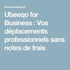 Ubeeqo for Business : Vos déplacements professionnels sans notes de frais