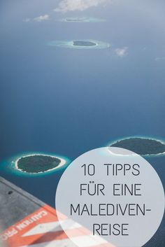 Zehn Tipps für eine Malediven Reise: Reisezeit, Flug und Verpflegung. Wie wähle ich die richtige Insel. Honeymoon oder Urlaub? Frühstück oder All Inclusive? Aktivitäten wie Schnorcheln, Tauchen und Wassersport