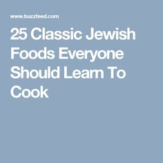 25 Classic Jewish Foods Everyone Should Learn To Cook