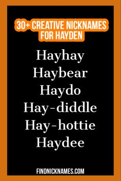 Hayden Nicknames  Check out a list of nicknames for the name Hayden. Good Nicknames, Creative, Check