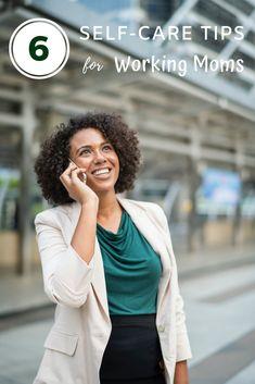 6 Self-Care Tips for Working Moms | hotandsourblog.com