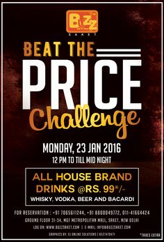 Buzz Saket Presents Beat The Price Challenge on Monday.Join us on a very special Challenge at Monday hosted by Buzz Saket..You can enjoy All House brand drinks @Rs.99*/- (Whisky, Vodka, Beer and Bacardi)   #Monday #Enjoy #Family #Chill #Party #Offer #Food #Drinks #Bar #Beer #BuzzSaket