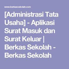 [Administrasi Tata Usaha] - Aplikasi Surat Masuk dan Surat Keluar | Berkas Sekolah - Berkas Sekolah