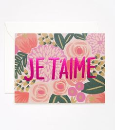 Take Heart: 38 Witty, Sweet, and Clever Cards to Send Your Valentine: The je t'aime card ($5) says it all.