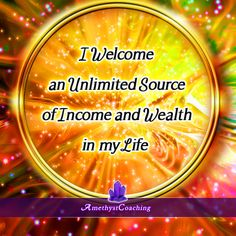 Today's Affirmation: I Welcome An Unlimited Source Of Income And Wealth In My Life  <3  #affirmation #coaching