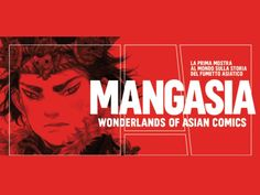 Mangasia: Wonderlands Of Asian Comics Exhibition In Rome The Mangasia: Wonderlands Of Asian Comics exhibition in Rome takes place until the 21st of January 2018 at the Palazzo delle Esposizioni. The exhibition presents the largest selection ever of artworks from Asian comics. Displayed alongside the original artworks, many of which have rarely been exhibited outside their country of…