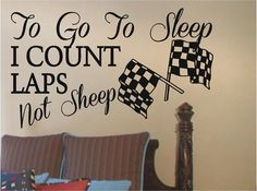 To Go To Sleep I COUNT LAPS | Racing Nursery Kid's Wall Decals | Vinyl Stickers