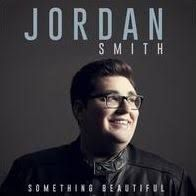 """Something Beautiful - Jordan Smith - He has an amazing album. My favorite is """"Stand in the Light"""", but all of the songs are great."""