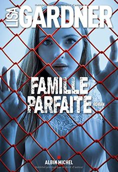 Famille parfaite eBook by Lisa Gardner - Rakuten Kobo Parfait, Le Blog De Vava, Importance Of Library, Lisa, Albin Michel, Cecile, My Emotions, Lectures, Some Words