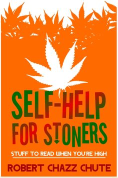 No, you don't have to be a stoner to love it. It's the first self-help/weed/humor/book of suspense in the world.
