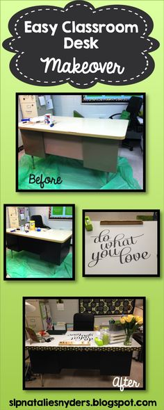 Awesome teacher desk makeover!  A little paint, contact paper, and an inspirational vinyl quote.  Love it!  See blog for directions.
