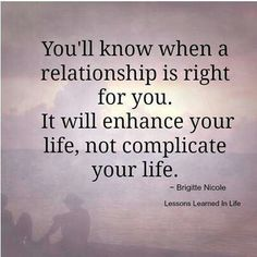 You'll know when a relationship is right for you..