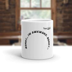 I'm Awkward. Sorry - Geek Coffee Mug