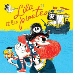 Nicolas & Invites Berton - Lila Et Les Pirates Pirate Illustration, Cartoon People, Pirates, Story Time, Les Oeuvres, Disney Characters, Fictional Characters, Character Design, Snoopy
