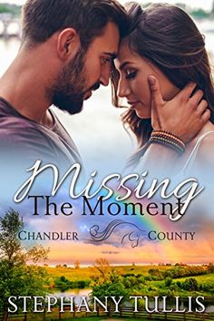 Missing the Moment (A Chandler County Novel) by [Tullis, Stephany] Have You Ever, Ladies Day, Book Series, Revenge, My Books, Novels, Author, Romantic, In This Moment