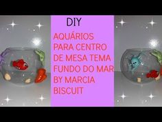 DIY-AQUARIOS PARA CENTRO DE MESA FUNDO DO MAR BY-MARCIA BISCUIT